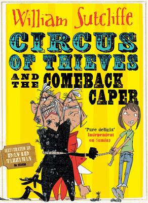 Circus of Thieves and the Comeback Caper by William Sutcliffe