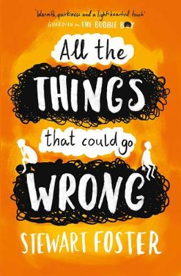 All the Things That Could Go Wrong by Stewart Foster