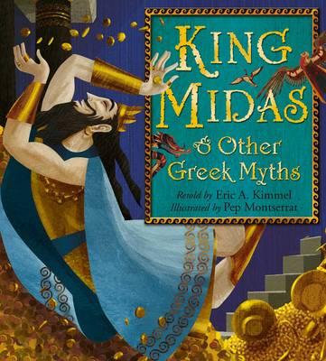 King Midas & Other Greek Myths by Eric A. Kimmel