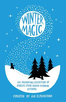 Winter Magic by Amy Alward, Emma Carroll, Berlie Doherty & others