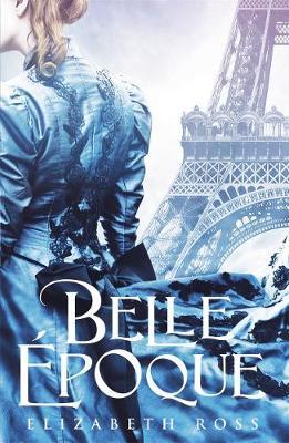 Belle Epoque by Elizabeth Ross