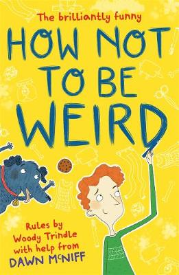 How Not to Be Weird by Dawn McNiff