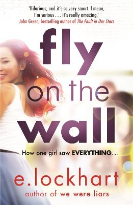 Fly on the Wall From the author of the unforgettable bestseller, We Were Liars by E. Lockhart