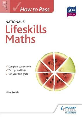 How to Pass National 5 Lifeskills Maths by Mike Smith