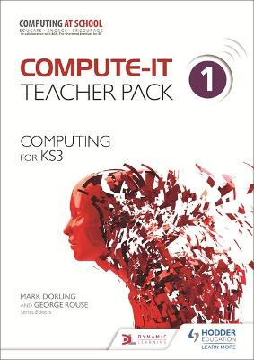 Compute-IT: Teacher Pack 1 - Computing for KS3 by