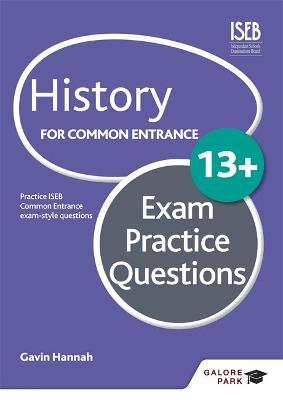 History for Common Entrance 13+ Exam Practice Questions by Gavin Hannah