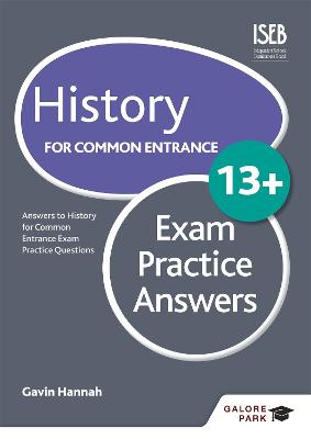 History for Common Entrance 13+ Exam Practice Answers by Gavin Hannah