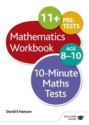 10-Minute Maths Tests Workbook Age 8-10 by David E. Hanson