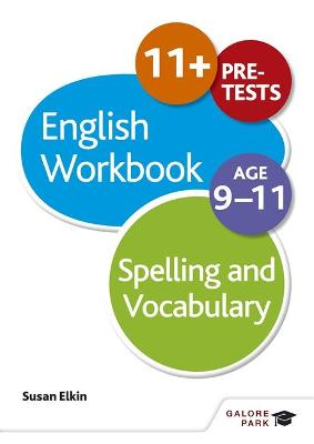 Spelling & Vocabulary Workbook Age 9-11 by Susan Elkin