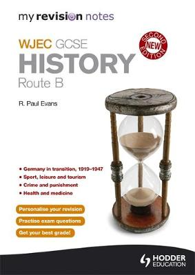 My Revision Notes: WJEC History Route B Second Edition by R. Paul Evans