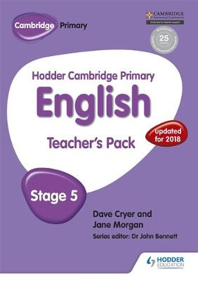 Hodder Cambridge Primary English: Teacher's Pack Stage 5 by Dave Cryer, Jane Morgan