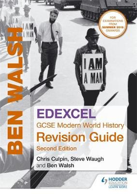Edexcel GCSE Modern World History Revision Guide 2nd edition by Ben Walsh, Steve Waugh