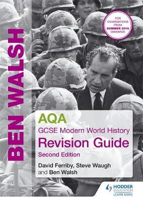 AQA GCSE Modern World History Revision Guide 2nd Edition by Ben Walsh, David Ferriby, Steven Waugh