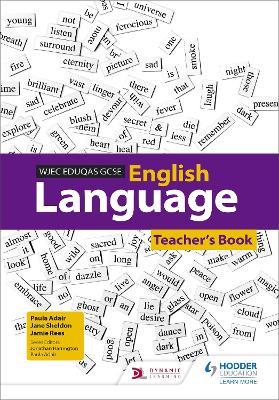 WJEC Eduqas GCSE English Language Teacher's Book by Paula Adair, Jane Sheldon, Jamie Rees