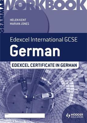 Edexcel International GCSE and Certificate German Grammar Workbook by Helen Kent, Marian Jones