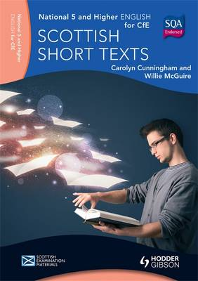 National 5 & Higher English: Scottish Short Texts by Willie McGuire, Carolyn Cunningham