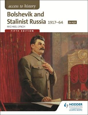 Access to History: Bolshevik and Stalinist Russia 1917-64 for AQA Fifth Edition by Michael Lynch