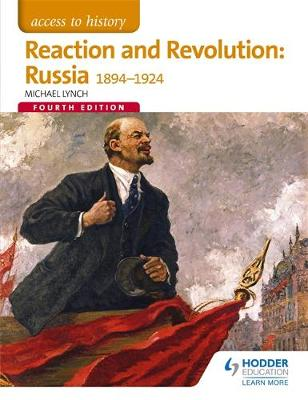 Access to History: Reaction and Revolution: Russia 1894-1924 Fourth Edition by Michael Lynch