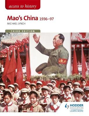 Access to History: Mao's China 1936-97 Third Edition by Michael Lynch