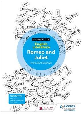 WJEC Eduqas GCSE English Literature Set Text Teacher Pack: Romeo and Juliet by Rachel Devine
