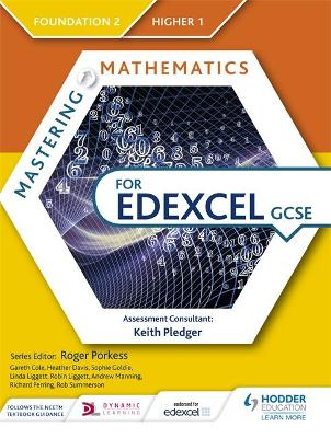 Mastering Mathematics for Edexcel GCSE: Foundation 2/Higher 1 by Gareth Cole, Heather Davis, Sophie Goldie, Linda Liggett