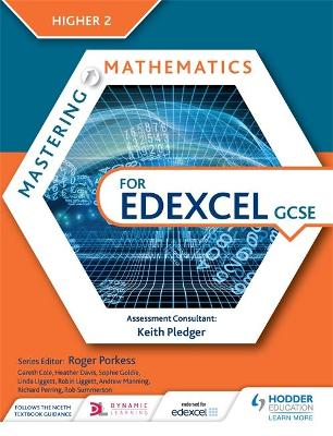 Mastering Mathematics for Edexcel GCSE: Higher 2 by Gareth Cole, Heather Davis, Sophie Goldie, Linda Liggett