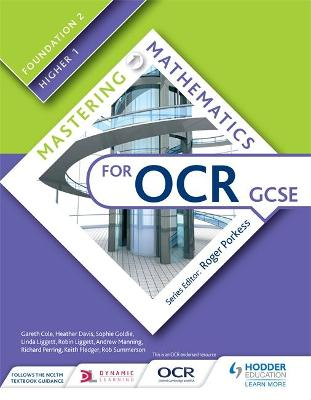 Mastering Mathematics for OCR GCSE: Foundation 2/Higher 1 by Gareth Cole, Heather Davis, Sophie Goldie, Linda Liggett
