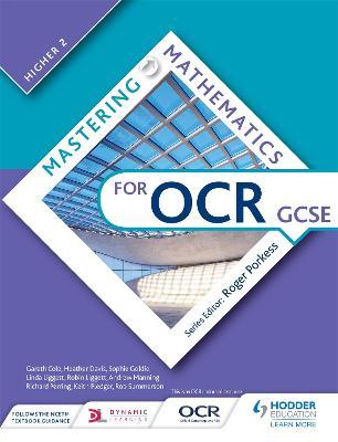 Mastering Mathematics for OCR GCSE: Higher 2 by Gareth Cole, Heather Davis, Sophie Goldie, Linda Liggett