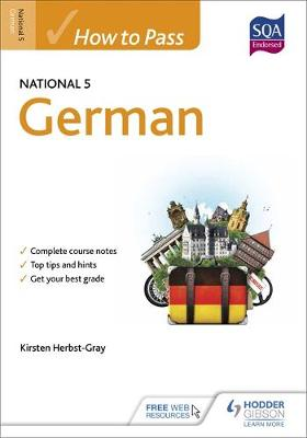 How to Pass National 5 German by Kirsten Herbst-Gray