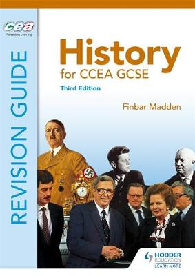 History for CCEA GCSE Revision Guide Third Edition by Finbar Madden