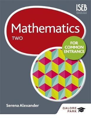 Mathematics for Common Entrance Two by Serena Alexander