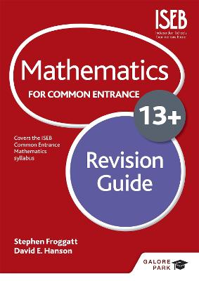 Mathematics for Common Entrance 13+ Revision Guide by Stephen Froggatt, David Hanson