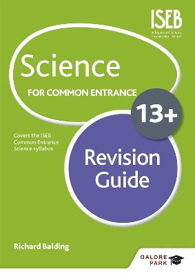 Science for Common Entrance 13+ Revision Guide by Richard Balding