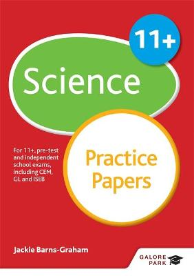 11+ Science Practice Papers For 11+, pre-test and independent school exams including CEM, GL and ISEB by Jackie Barns-Graham
