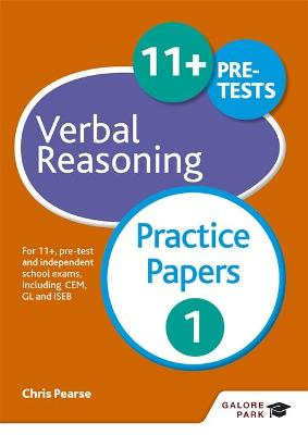 11+ Verbal Reasoning Practice Papers 1 For 11+, pre-test and independent school exams including CEM, GL and ISEB by Chris Pearse