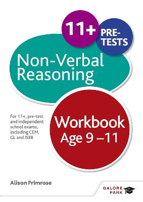 Non-Verbal Reasoning Workbook Age 9-11 For 11+, pre-test and independent school exams including CEM, GL and ISEB by Alison Primrose