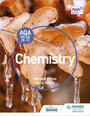 AQA GCSE (9-1) Chemistry Student Book by Richard Grime, Nora Henry