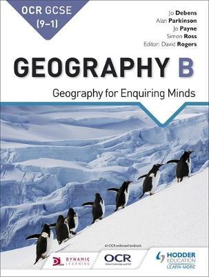 OCR GCSE (9-1) Geography B: Geography for Enquiring Minds by Alan Parkinson, Jo Coles, Jo Debens, Jo Payne