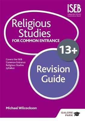 Religious Studies for Common Entrance 13+ Revision Guide by Michael Wilcockson