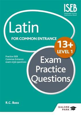 Latin for Common Entrance 13+ Exam Practice Questions Level 1 by R. C. Bass