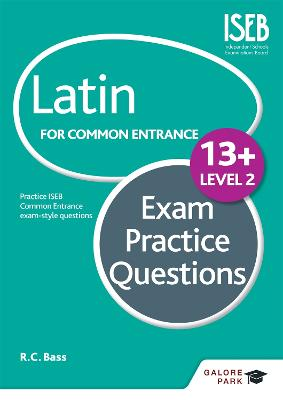 Latin for Common Entrance 13+ Exam Practice Questions Level 2 by Bob Bass