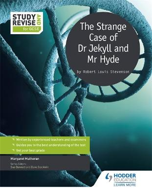 Study and Revise for GCSE: The Strange Case of Dr Jekyll and Mr Hyde by Margaret Mulheran