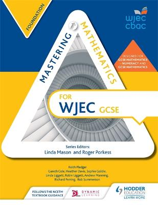 Mastering Mathematics for WJEC GCSE: Foundation by Gareth Cole, Heather Davis, Sophie Goldie, Linda Liggett