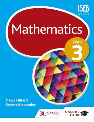 Mathematics Year 3 by David Hillard, Serena Alexander