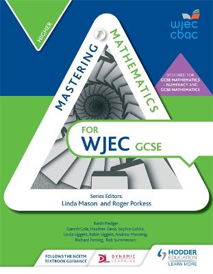 Mastering Mathematics for WJEC GCSE: Higher by Gareth Cole, Heather Davis, Sophie Goldie, Linda Liggett