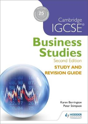 Cambridge IGCSE Business Studies Study and Revision Guide 2nd edition by Karen Borrington, Peter Stimpson