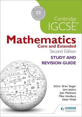 Cambridge IGCSE Mathematics Study and Revision Guide 2nd edition by Brian Seager, Mike Handbury, John Jeskins, Jean Matthews