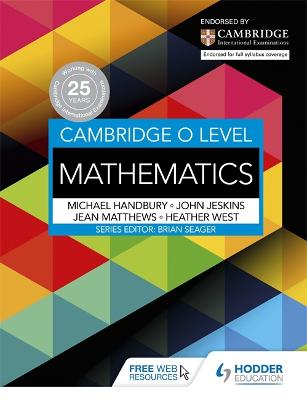 Cambridge O Level Mathematics by Heather West, Mike Handbury, John Jeskins, Jean Matthews