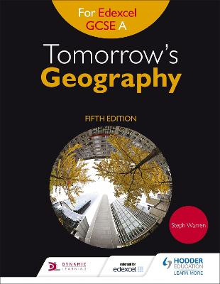 Tomorrow's Geography for Edexcel GCSE (9-1) A Fifth Edition by Steph Warren