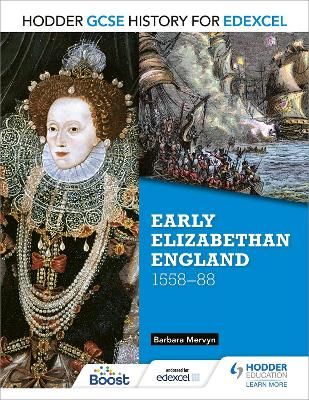 Hodder GCSE History for Edexcel: Early Elizabethan England, 1558-88 by Barbara Mervyn